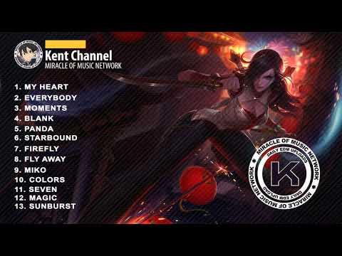 BEST SONGS EDM | NIGHTCORE - KENT MIRACLE OF MUSIC NETWORK♥