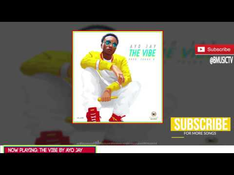 Ayo Jay - The Vibe (OFFICIAL AUDIO 2017)