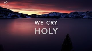 We Cry Holy | In Your Presence - Deep Prayer Music | Worship Music | Time With Holy Spirit