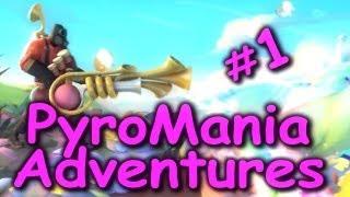 Pyromania Adventures Part 1 (Team Fortress 2 Update)