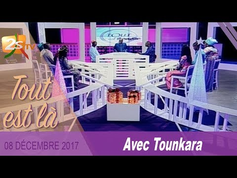 TOUT EST LÀ DU 08 DÉCEMBRE 2017 - 1ère PARTIE AVEC TOUNKARA