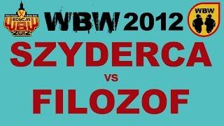 Bitwa: FILOZOF vs SZYDERCA [WBW 2012 Freestyle Grand Prix Powiśla]