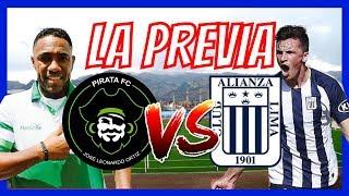 😱LA PREVIA ⚽Pirata FC vs Alianza Lima⚽ Torneo Apertura Peru Cup 2019 - Liga 1