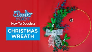 3D Pen Tutorial | 3Doodler Christmas Wreath