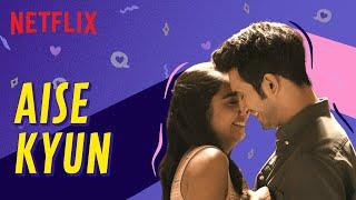 Aise Kyun   Official Music Video   Anurag Saikia, Raghav & Nikhita   Raj Shekhar   Mismatched