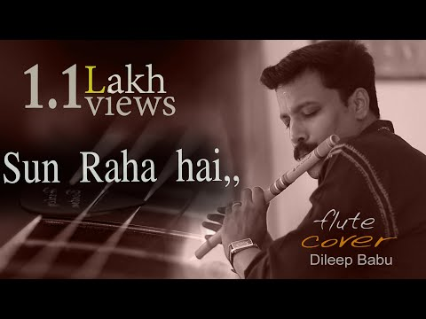 Sun Raha hai tu [ Flute]Song By ,Dileep Babu