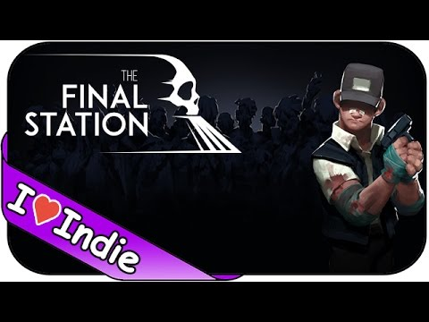 The Final Station ► Endstation Apokalypse ☯ Let's Play The Final Station