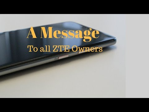 A message to all ZTE Owners