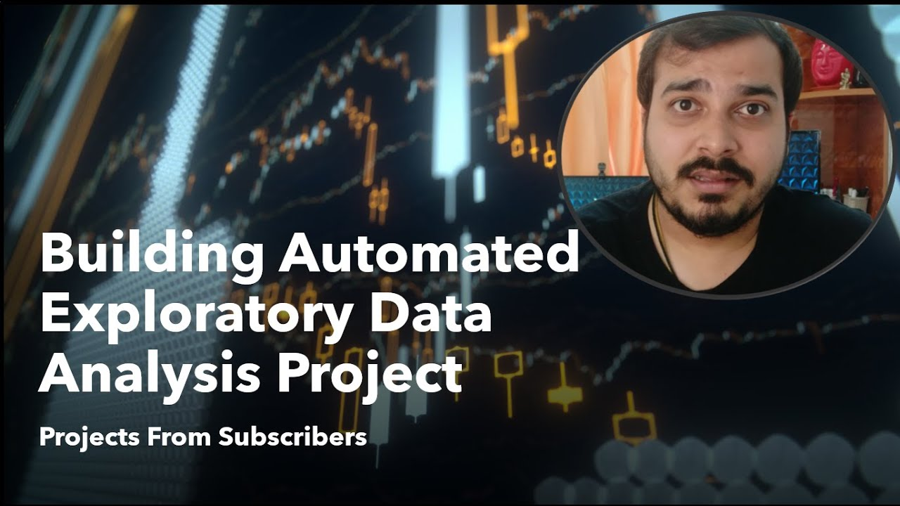 Building Automated Exploratory Data Analysis Project- Project From Subscriber