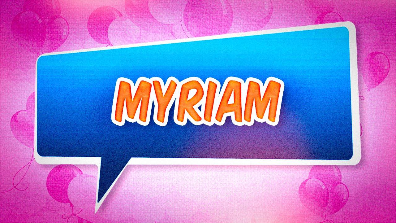 Joyeux Anniversaire Myriam Youtube