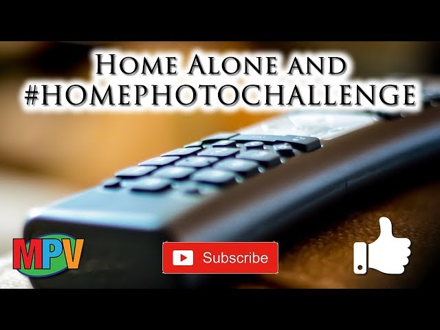 Home Alone and #HOMEPHOTOCHALLENGE (12.11.18) #1217