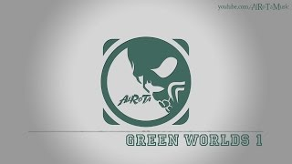 Green Worlds 1 by Emil Axelsson - [Electro Music]