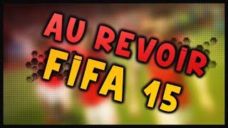 Au Revoir FIFA 15 & FUT 15