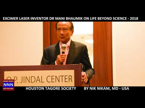 Excimer Laser Inventor Dr Mani Bhaumik On Life Beyond Science By Nik Nikam MD For NNN