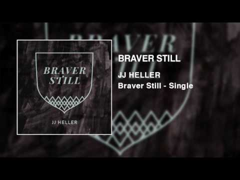 JJ Heller - Braver Still (Official Audio Video)