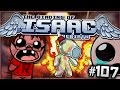 The Binding of Isaac: Rebirth - Glass Cannon! (Episode 107)