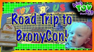 Road Trip to Brony Con | Meeting You Tube Friends by Bins Toy Bin!!!