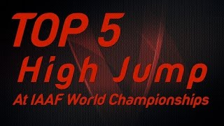 Top 5 High Jumps Competitions at IAAF World Championships
