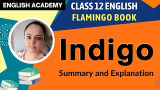 Indigo -  Class 12 English Flamingo - NCERT Book Explanation Summary