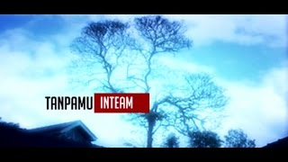 Inteam - Tanpamu (Official Music Video)