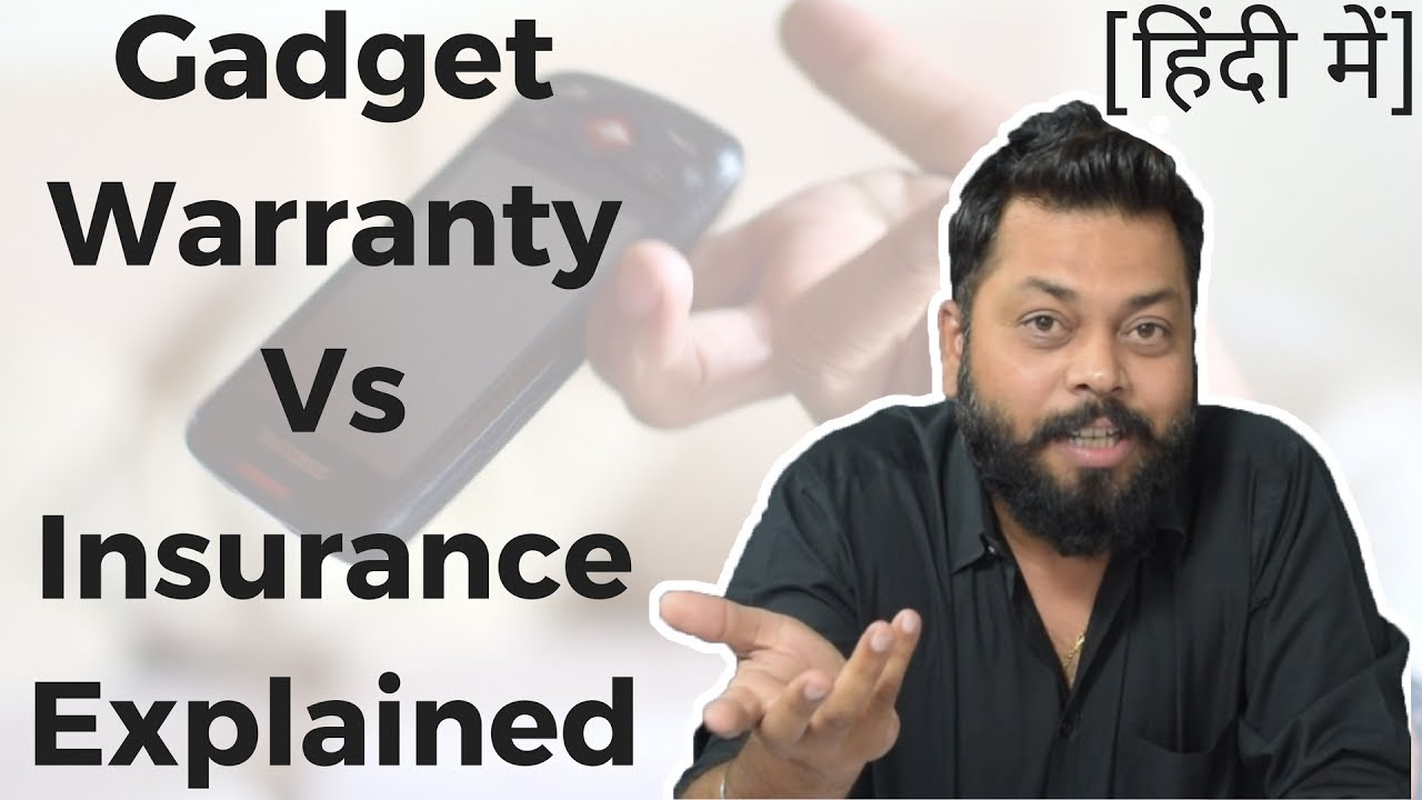 Mobile & Gadgets Warranty Vs Insurance   What's the DIfference?  हिंदी में