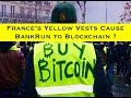 #France #YellowVests Cause #BankRun to #Blockchain ?