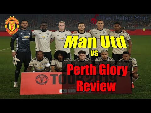 Manchester United Vs Perth Glory | Match Review