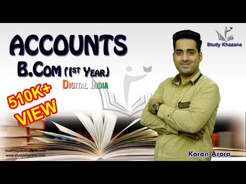 B.Com Ist Year Accounts Overview by Karan Arora | Study Khazana