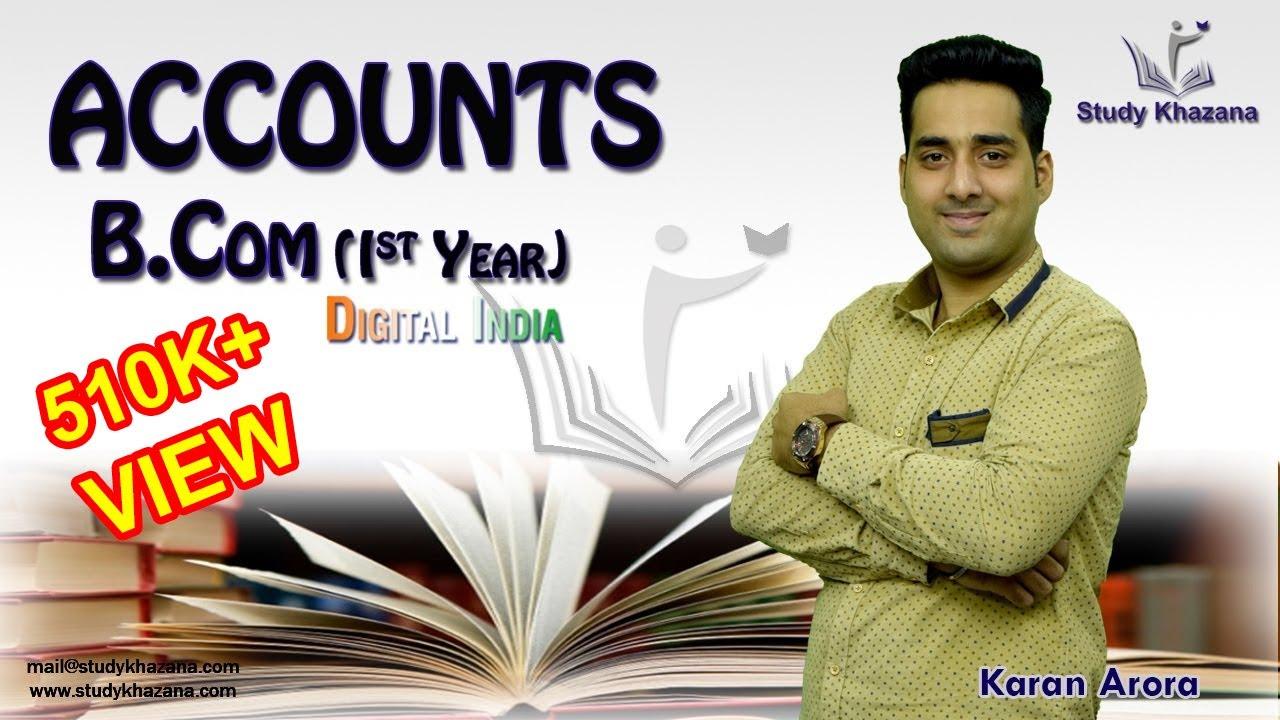 B.Com Ist Year Accounts Overview by Karan Arora | Study Khazana ...
