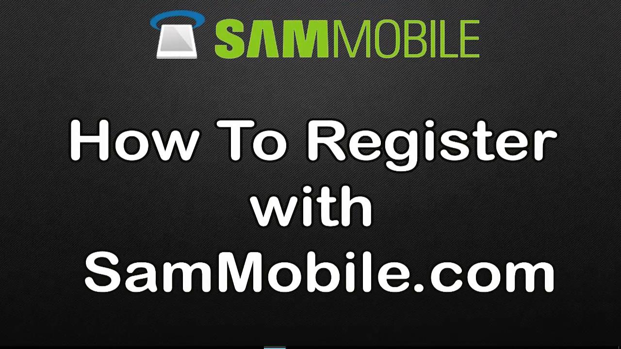 How to Register with SamMobile com FREE !