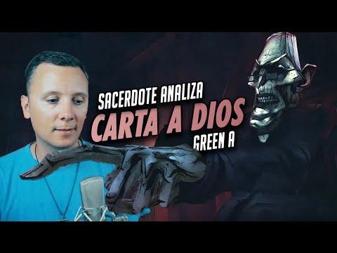 GREEN A - CARTA A DIOS | ANÁLISIS DE UN SACERDOTE CATÓLICO