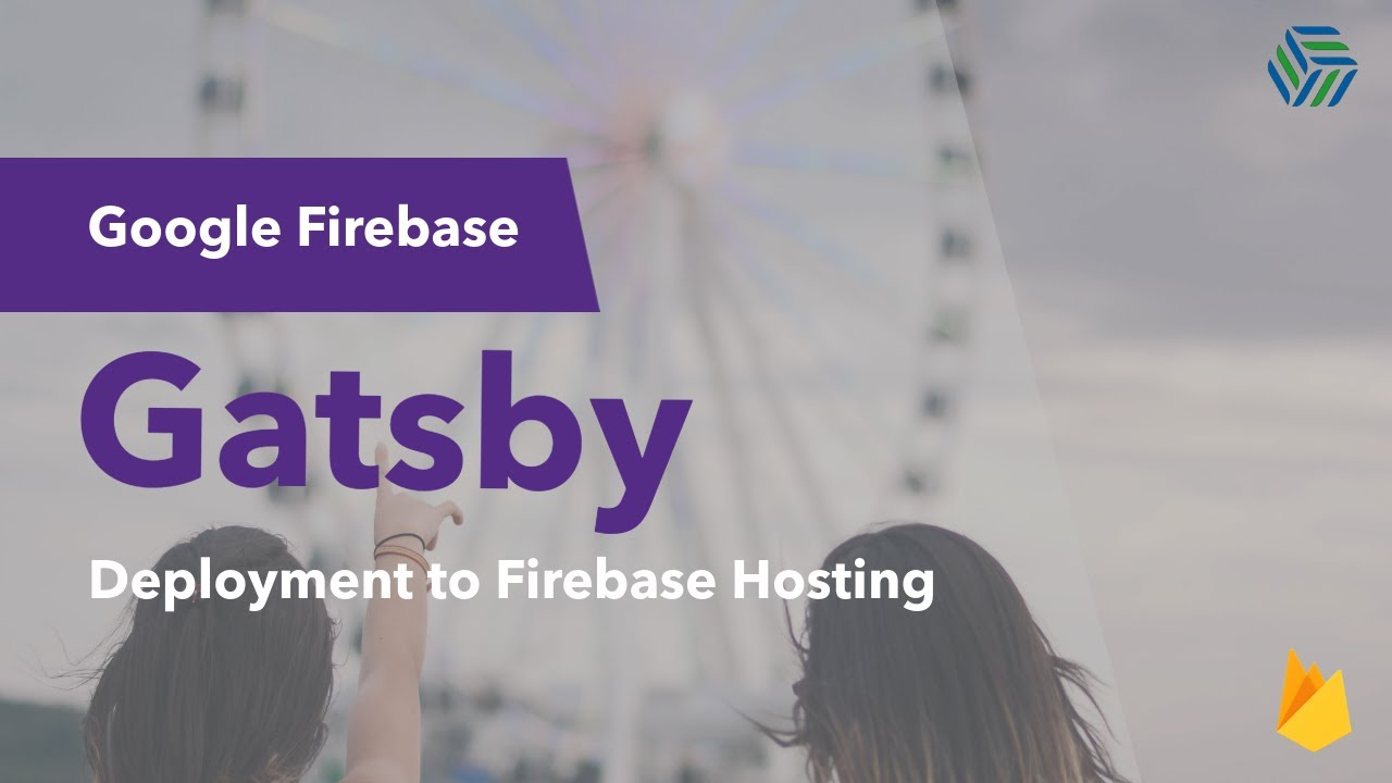 Deploying a GatsbyJS website to Google Firebase Hosting