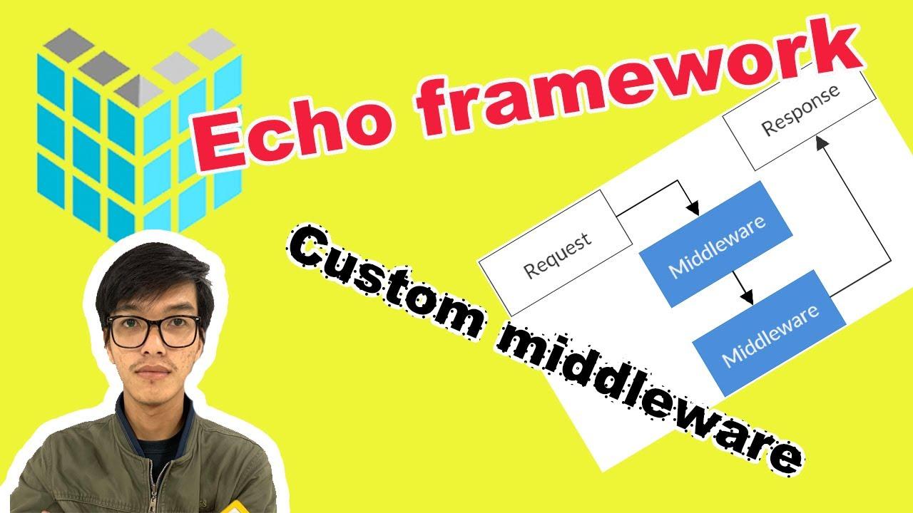 Hướng dẫn Backend Golang #5 - Echo framework: Custom Middleware