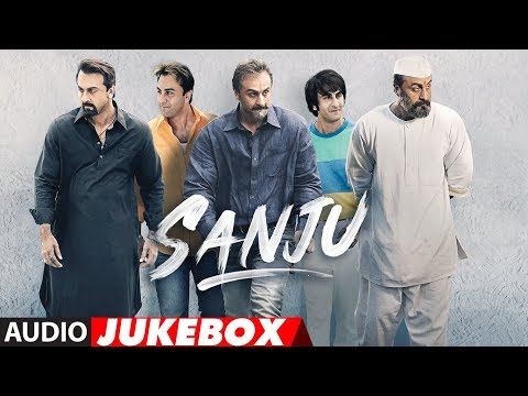 Full Album: SANJU | Ranbir Kapoor | Rajkumar Hirani | Audio Jukebox