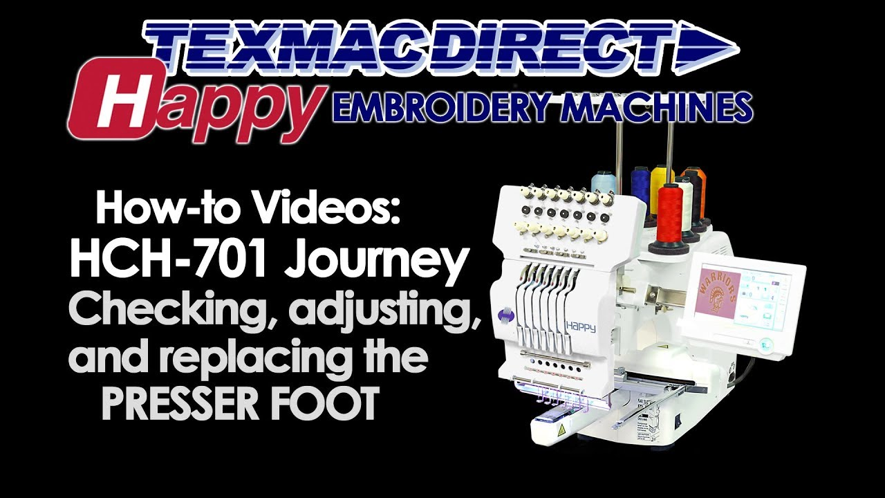 86ef98a230eca Happy HCH-701 Journey  Checking Adjusting the Presser Foot. Texmac Happy  Embroidery Machines