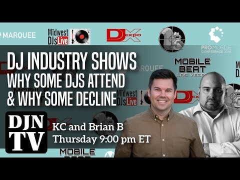 DJ Industry Shows Why Some DJs Attend Some Don't | Running Your DJ Business KC and Brian B | #DJNTV