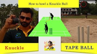 How to bowl a knuckle ball