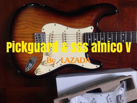 Pickguard & Sss  Alnico V  Pickups ...จาก LAZADA ..600 บาท