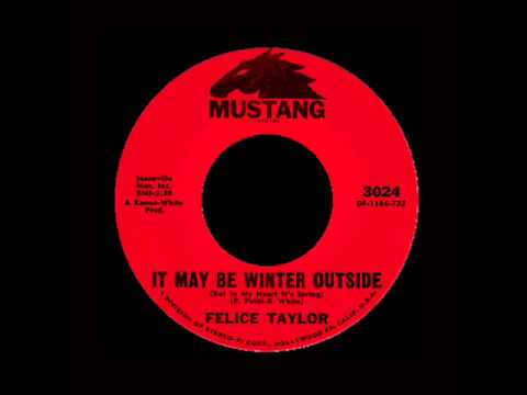 Felice Taylor - It May Be Winter Outside