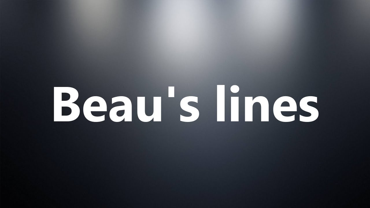 Beau S Lines Medical Definition And Pronunciation Youtube
