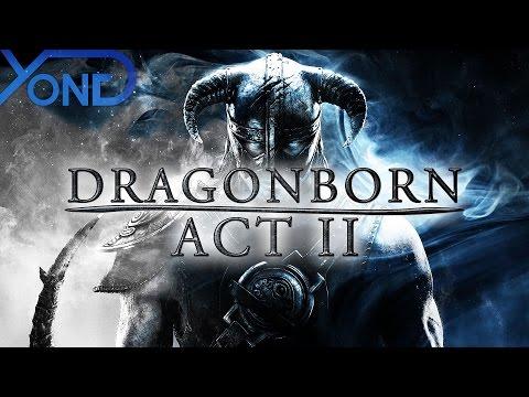 Dragonborn Act II (Skyrim Fan Movie)