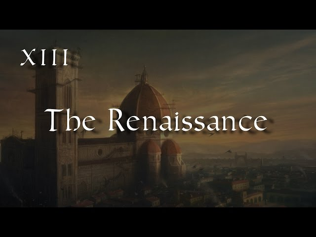 The Renaissance - Episode XIII   Vlogs Of History