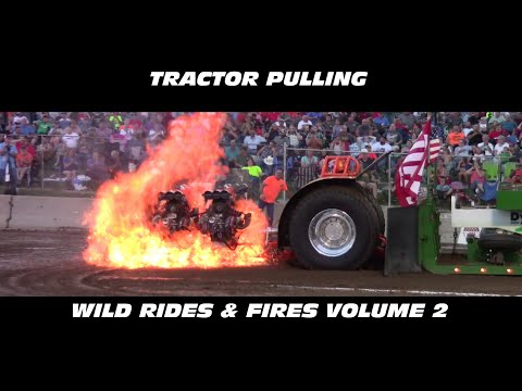 Tractor Pulling Wild Rides & Fires Compilation Vol #2