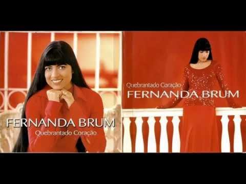 Fernanda Brum - Quebrantado Coração   Completo