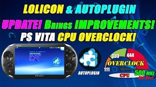LOLICON & AUTOPLUGIN UPDATE! Brings IMPROVEMENTS! PS VITA CPU OVERCLOCK!