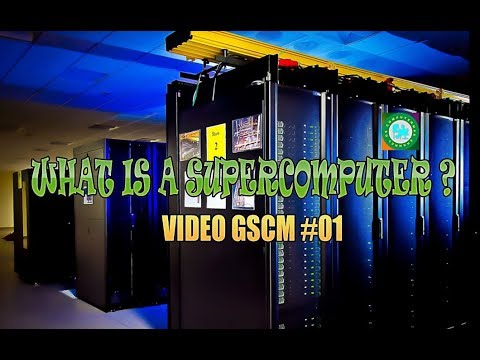 What is a supercomputer - GSCM 01