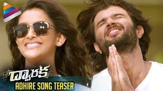 dwaraka telugu movie songs   adhire video song trailer   pelli choopulu vijay devarakonda   pooja