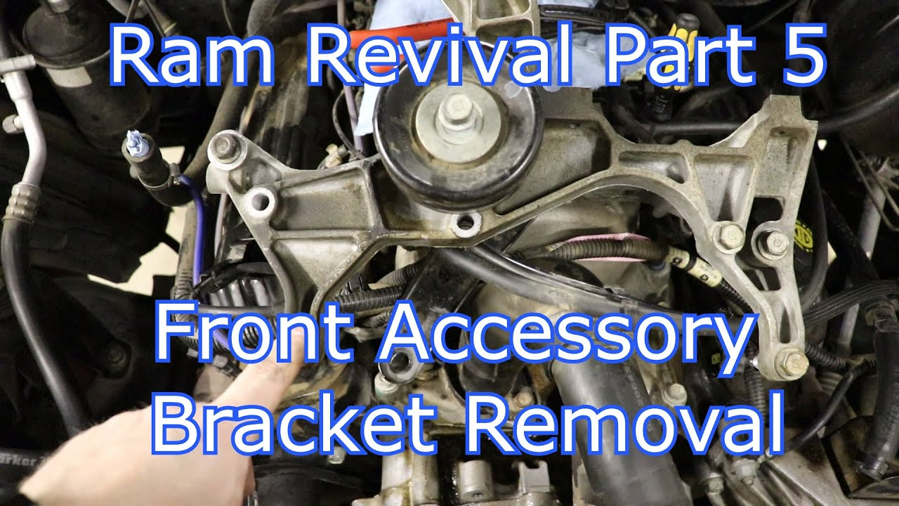 Ram Revival Part 5: Front Accessory Bracket Removal