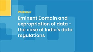 Eminent Domain and expropriation of data - the case of India's data regulations