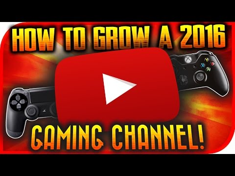 "How To Start & Grow YOUR Gaming YouTube Channel In 2017! ""GET 1000 SUBS FAST"" YT Tips & Tricks 2017!"
